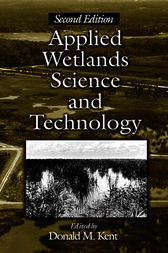 Applied Wetlands Science and Technology, Second Edition by Donald M. Kent