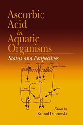 Ascorbic Acid In Aquatic Organisms by Konrad Dabrowski