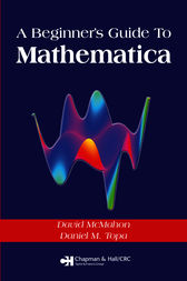 A Beginner's Guide To Mathematica by David McMahon