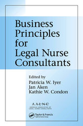 Business Principles for Legal Nurse Consultants by MSN Iyer