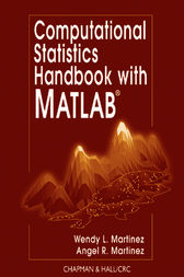 Computational Statistics Handbook with MATLAB by Wendy L. Martinez
