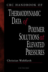 CRC Handbook of Thermodynamic Data of Polymer Solutions at Elevated Pressures by Christian Wohlfarth