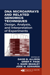 DNA Microarrays and Related Genomics Techniques by David B. Allison