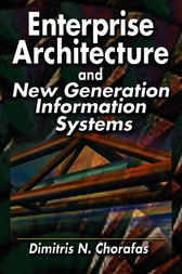 Enterprise Architecture and New Generation Information Systems by Dimitris N. Chorafas
