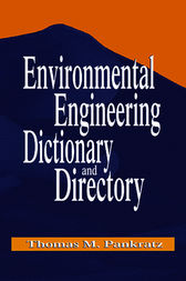 Environmental Engineering Dictionary and Directory by Thomas M. Pankratz