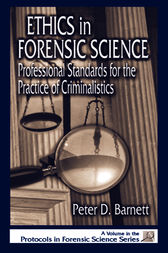 Ethics in Forensic Science by Peter D. Barnett