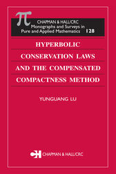 Hyperbolic Conservation Laws and the Compensated Compactness Method by Yunguang Lu