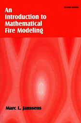 Introduction to Mathematical Fire Modeling, Second Edition by Marc L. Janssens