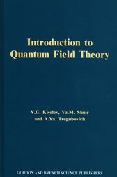 Introduction to Quantum Field Theory by V.lG. Kiselev