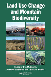 Land Use Change and Mountain Biodiversity by Eva M. Spehn