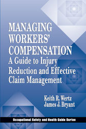 Managing Workers' Compensation by Keith Wertz