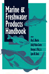 Marine and Freshwater Products Handbook by Roy E. Martin
