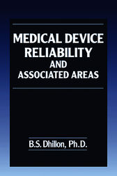 Medical Device Reliability and Associated Areas by B.S. Dhillon
