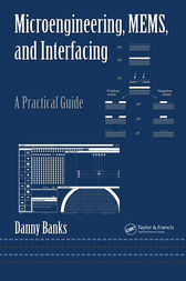 Microengineering, MEMS, and Interfacing by Danny Banks