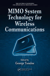 MIMO System Technology for Wireless Communications by George Tsoulos