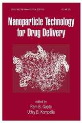 Nanoparticle Technology for Drug Delivery by Ram B. Gupta
