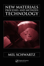 New Materials, Processes, and Methods Technology by Mel Schwartz
