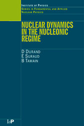 Nuclear Dynamics in the Nucleonic Regime by D Durand