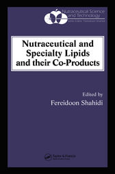Nutraceutical and Specialty Lipids and their Co-Products by Fereidoon Shahidi