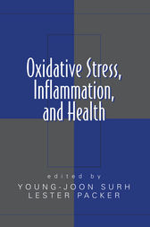 Oxidative Stress,  Inflammation, and Health by Young-Joon Surh