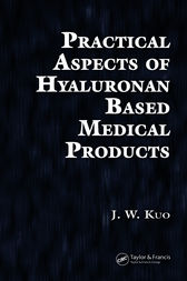 Practical Aspects of Hyaluronan Based Medical Products by J.W. Kuo