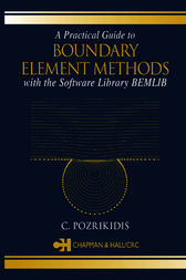 A Practical Guide to Boundary Element Methods with the Software Library BEMLIB by C. Pozrikidis