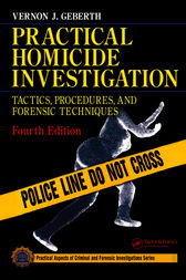Practical Homicide Investigation by Vernon J. Geberth