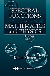 Spectral Functions in Mathematics and Physics by Klaus Kirsten