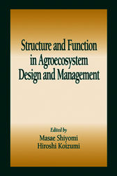 Structure and Function in Agroecosystem Design and Management by Masae Shiyomi