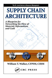 Supply Chain Architecture by William T. Walker