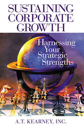 Sustaining Corporate Growth by A.T. Kearney Inc.