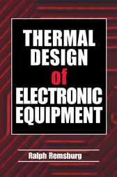 Thermal Design of Electronic Equipment by Ralph Remsburg
