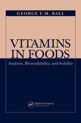 Vitamins In Foods by George F.M. Ball