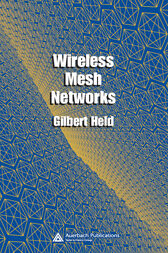 Wireless Mesh Networks by Gilbert Held