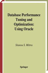 Database Performance Tuning and Optimization by Sitansu S. Mittra