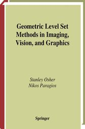 Geometric Level Set Methods in Imaging, Vision, and Graphics by Stanley Osher