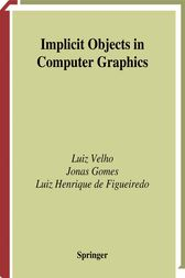 Implicit Objects in Computer Graphics by Luiz Velho