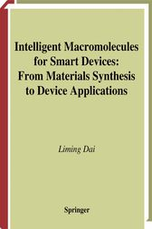 Intelligent Macromolecules for Smart Devices by Liming Dai