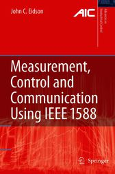 Measurement, Control, and Communication Using IEEE 1588 by John C. Eidson