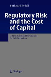 Regulatory Risk and the Cost of Capital by Burkhard Pedell