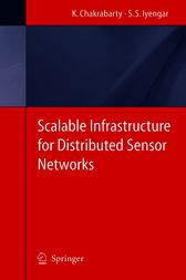 Scalable Infrastructure for Distributed Sensor Networks by S.S. Iyengar