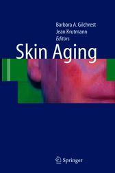 Skin Aging by Barbara A. Gilchrest