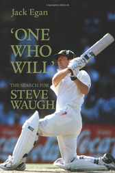 One Who Will':The Search for Steve Waugh by Jack Egan