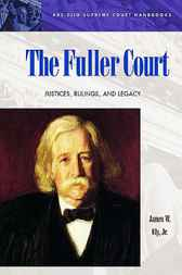 The Fuller Court by James W. Jr. Ely