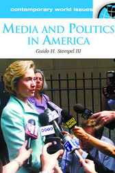 Media and Politics in America by Guido H. Stempel