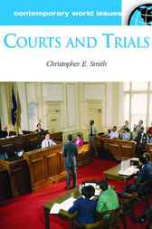 Courts and Trials by Christopher E. Smith