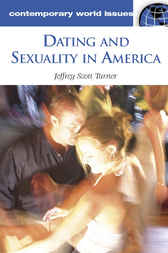 Dating and Sexuality in America by Jeffrey Scott Turner