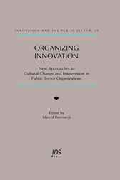 Organizing Innovation by M. Veenswijk