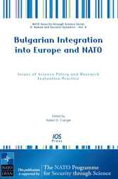 Bulgarian Integration into Europe and NATO by R. D. Crangle