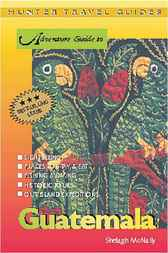 Adventure Guide to Guatemala by Shelagh McNally